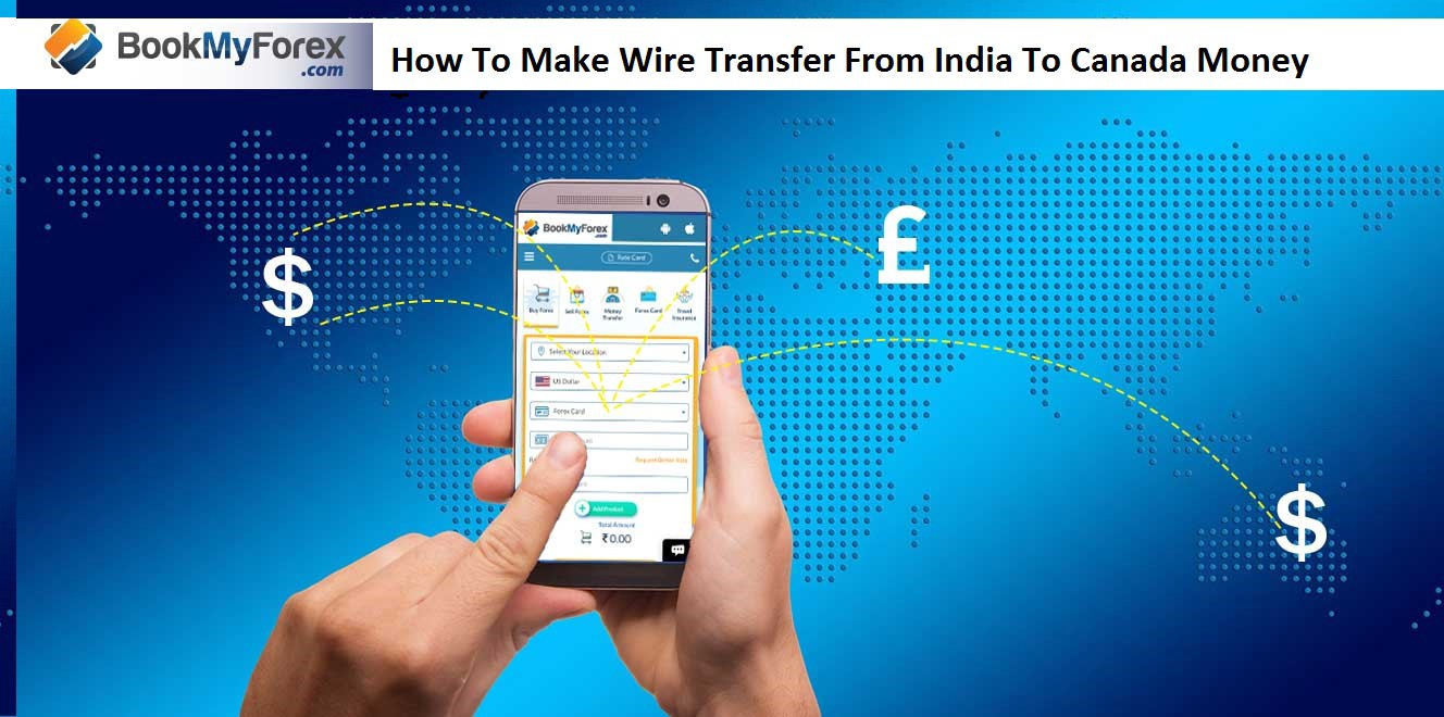 Wire Transfer From India To Canada