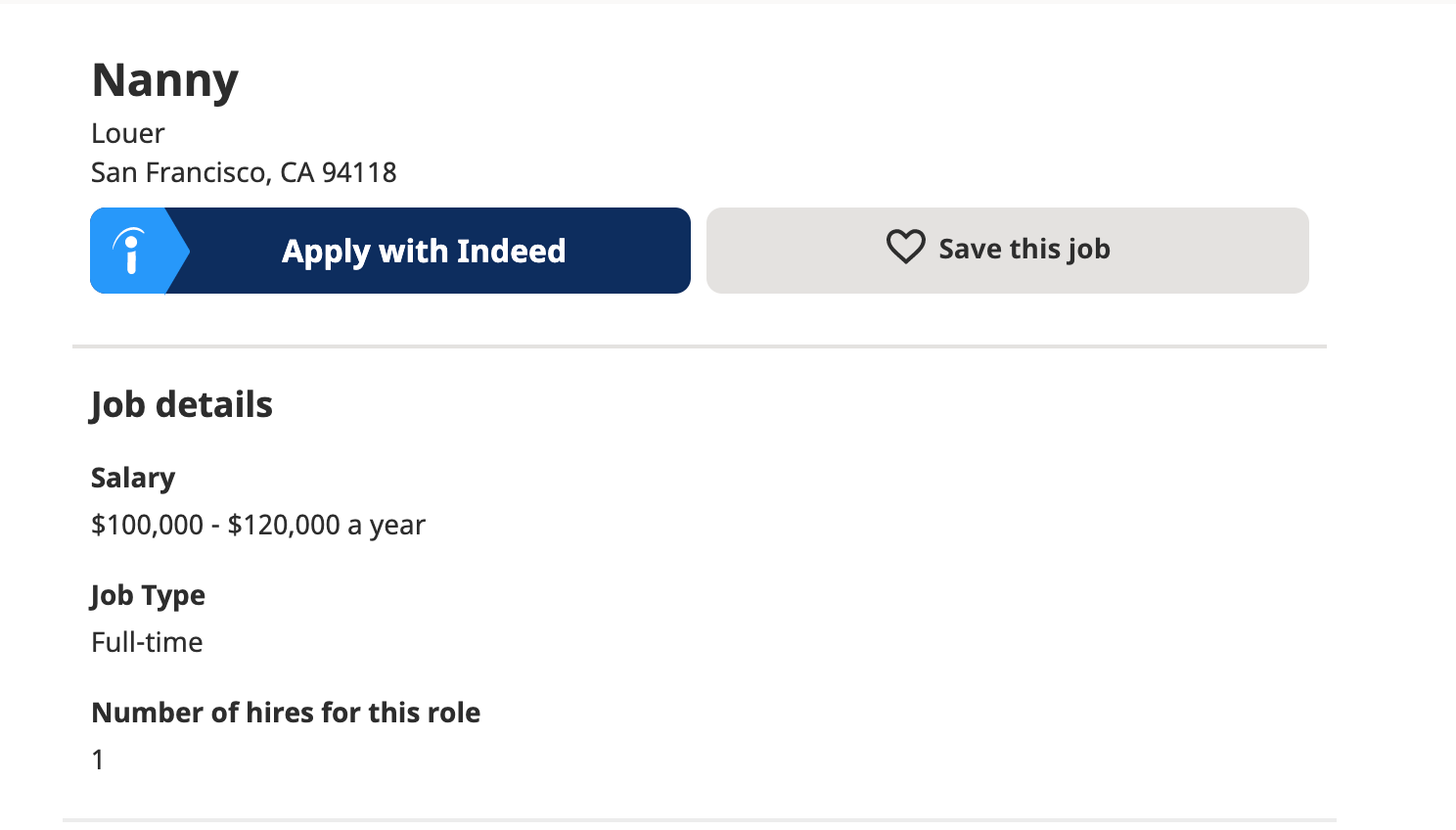 Screenshot of part of the Indeed posting. Nanny / Louer / San Francisco, CA 94118. Two buttons: Apply with Indeed and Save This Job. Job details—Salary: $100,000-$200,000 a year. Job type: Full-time. Number of hires for this role: 1.