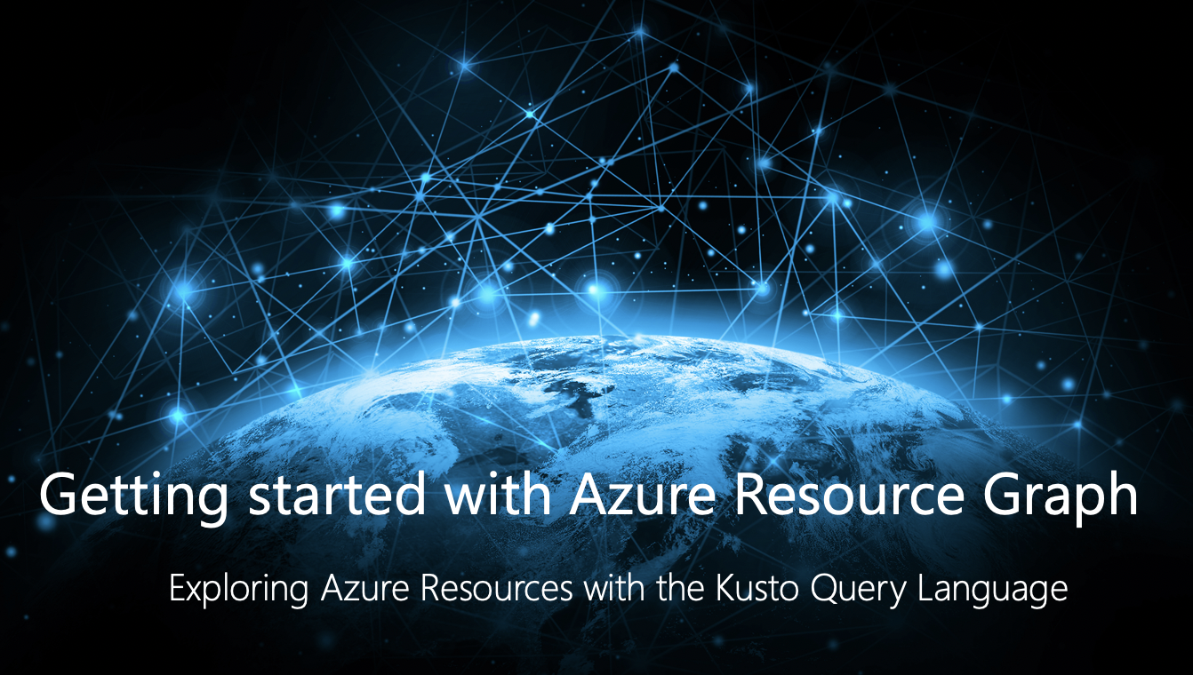 Getting started with Azure Resource Graph - Nicolas Yuen