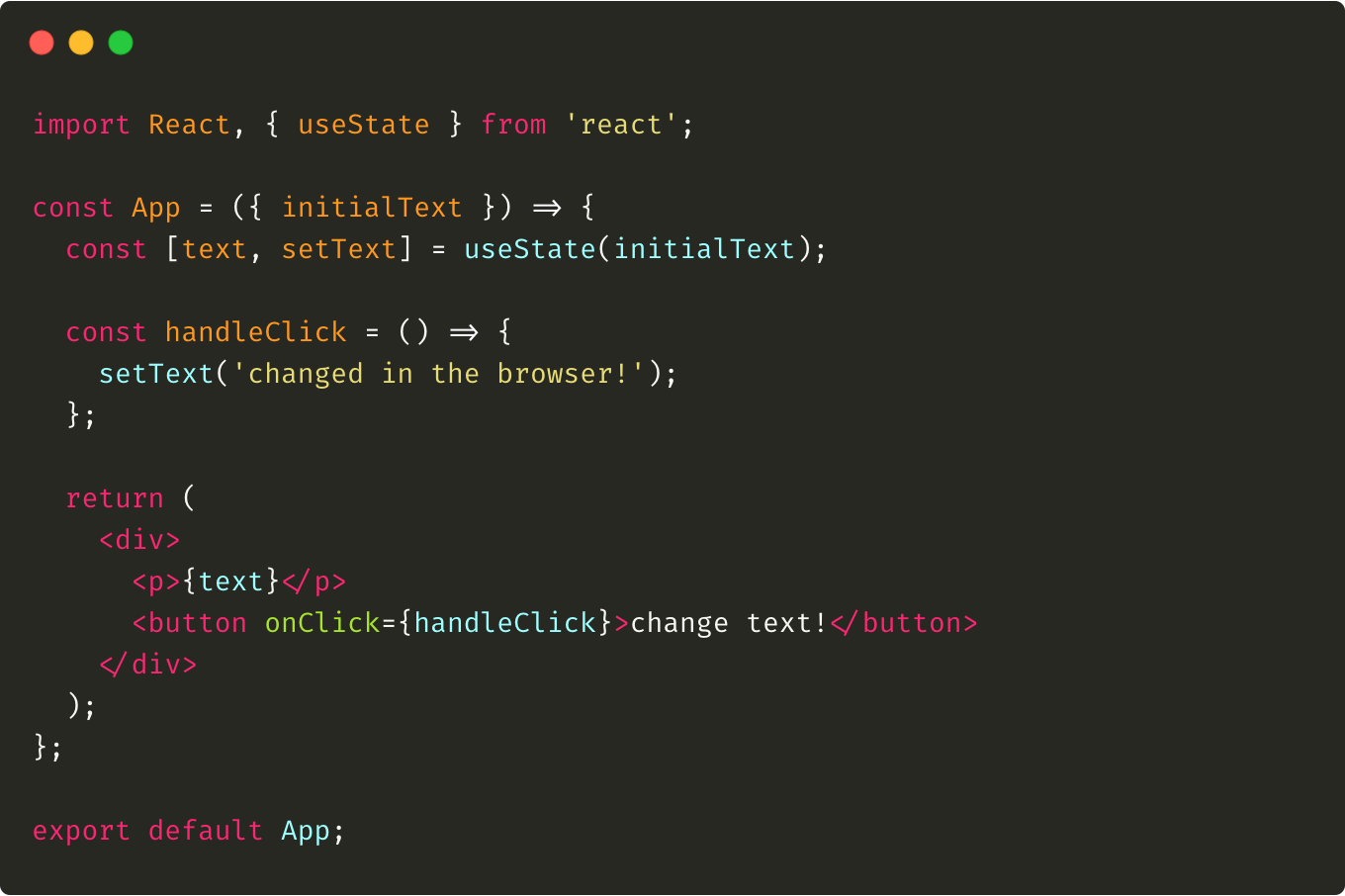 An example of an App.js component that shows the initial text and contains a button to change it.