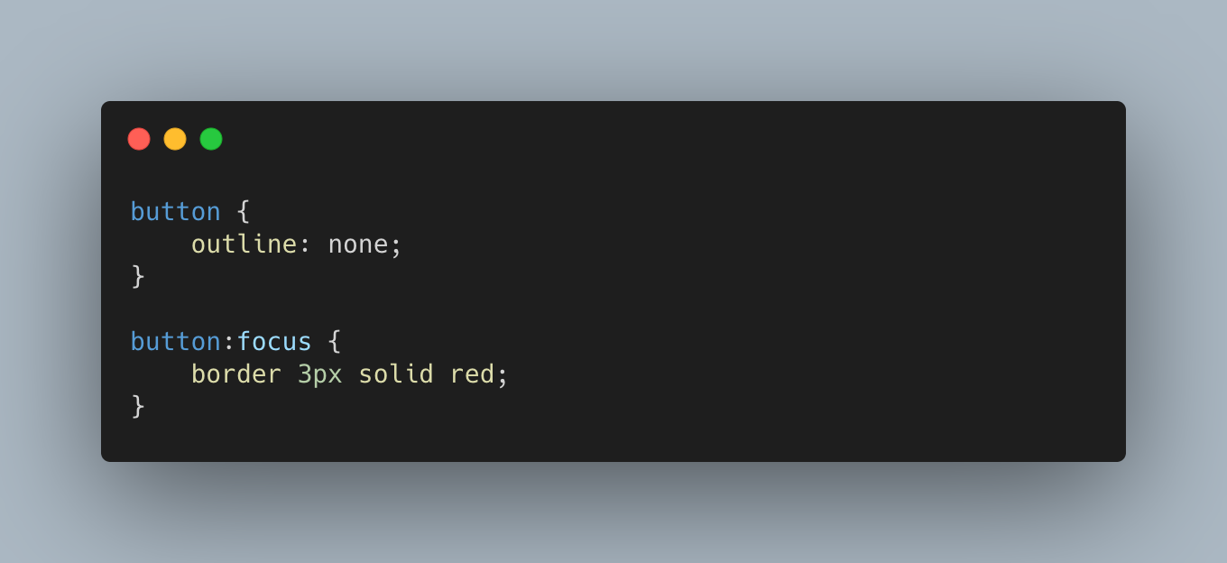 css code setting the outline of button to none so that the focus pseudo selector can be used to apply a custom outline property