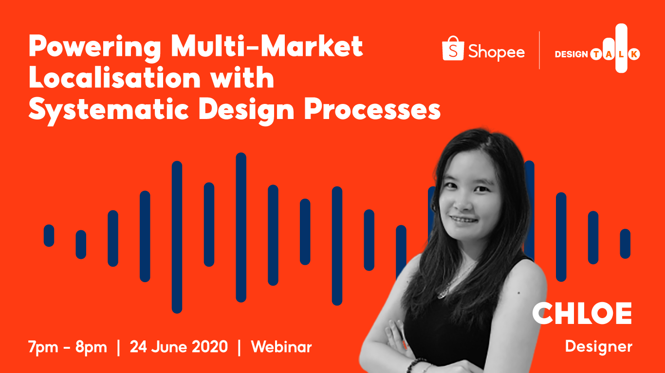 Shopee Design Talk Plus Powering Multi Market Localisation With Systematic Design Processes By Shopee Design Shopee Design Medium