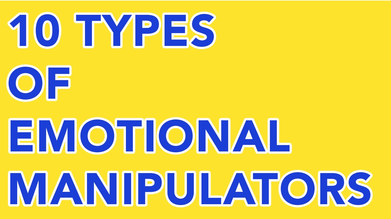 10 types of emotional manipulators you have to remove right