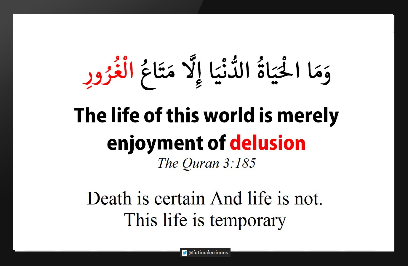 The life of this world is merely enjoyment of delusion