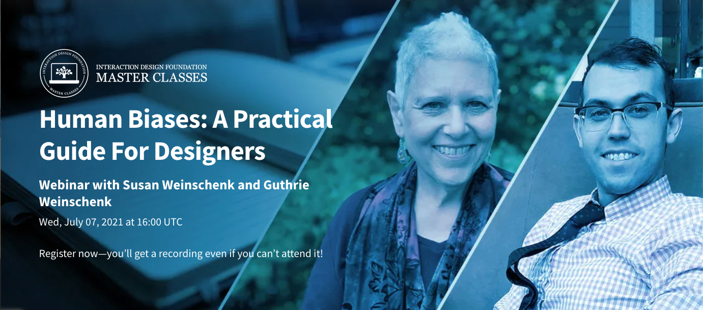 Photographs of Susan Weinschenk and Guthrie Weinschenk with information about the masterclass—Human Biases: A Practical Guide For Designers, Webinar on 7 July 2021 at 1600 UTC