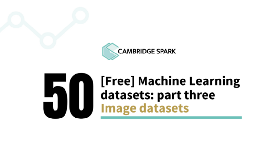 50 free Machine Learning Datasets: Image Datasets - Cambridge Spark
