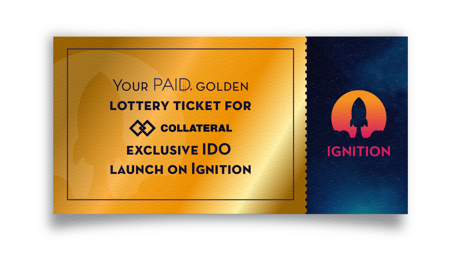 Lottery Ticket for Collateral Exclusive IDO launch on Ignition