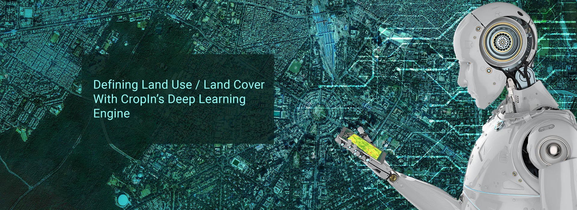 "Banner Image: ""Defining Land Use / Land Cover With CropIn's Deep Learning Engine"""
