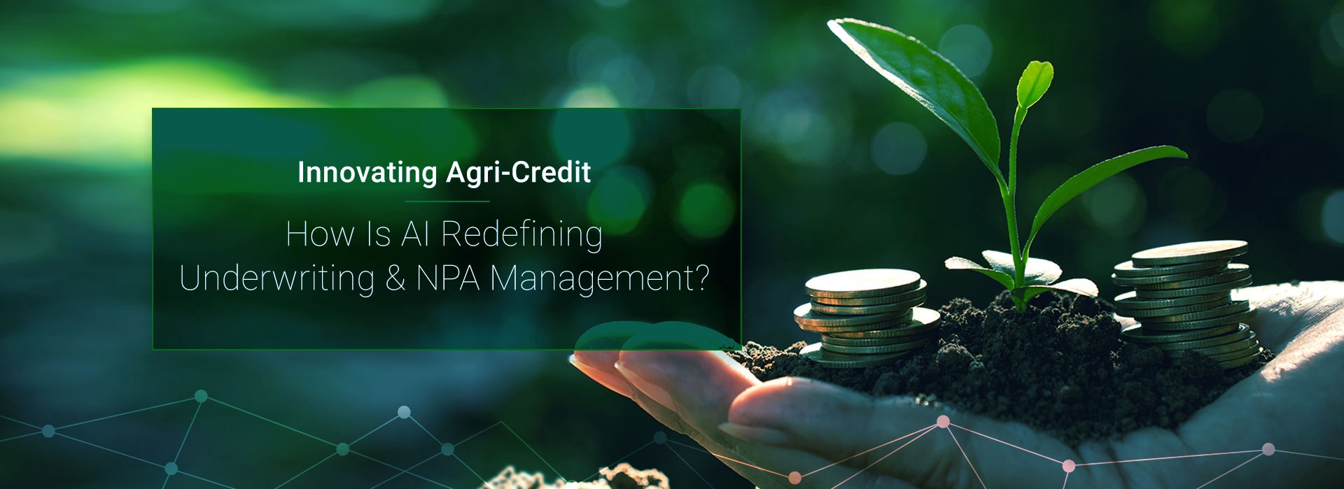 """Banner Image: """"Innovating Agri-Credit—How Is AI Redefining Underwriting & NPA Management?"""""""