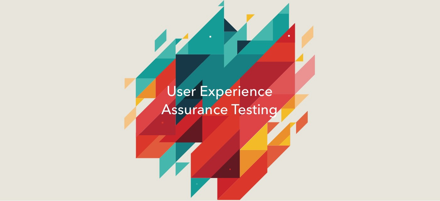 User Experience Assurance Uxa Ux Testing By Kirit Lakhani Medium