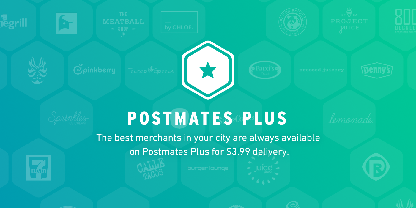 Introducing Postmates Plus 3 99 Flat Delivery From Your