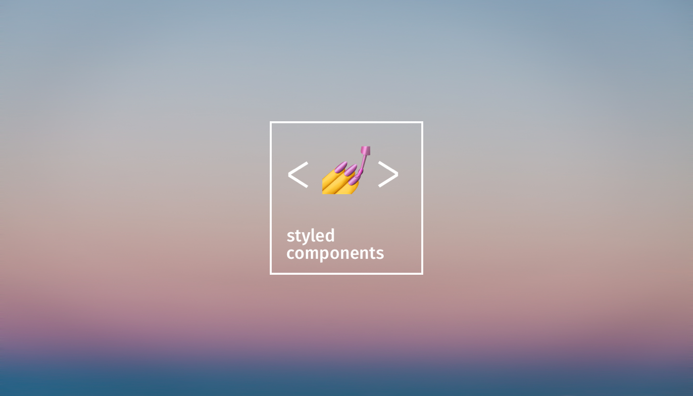 Styled-Components Nitty-Gritty - EL Passion Blog