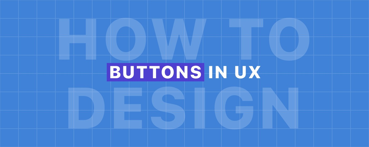 All you need to know about designing buttons in UX - Prototypr