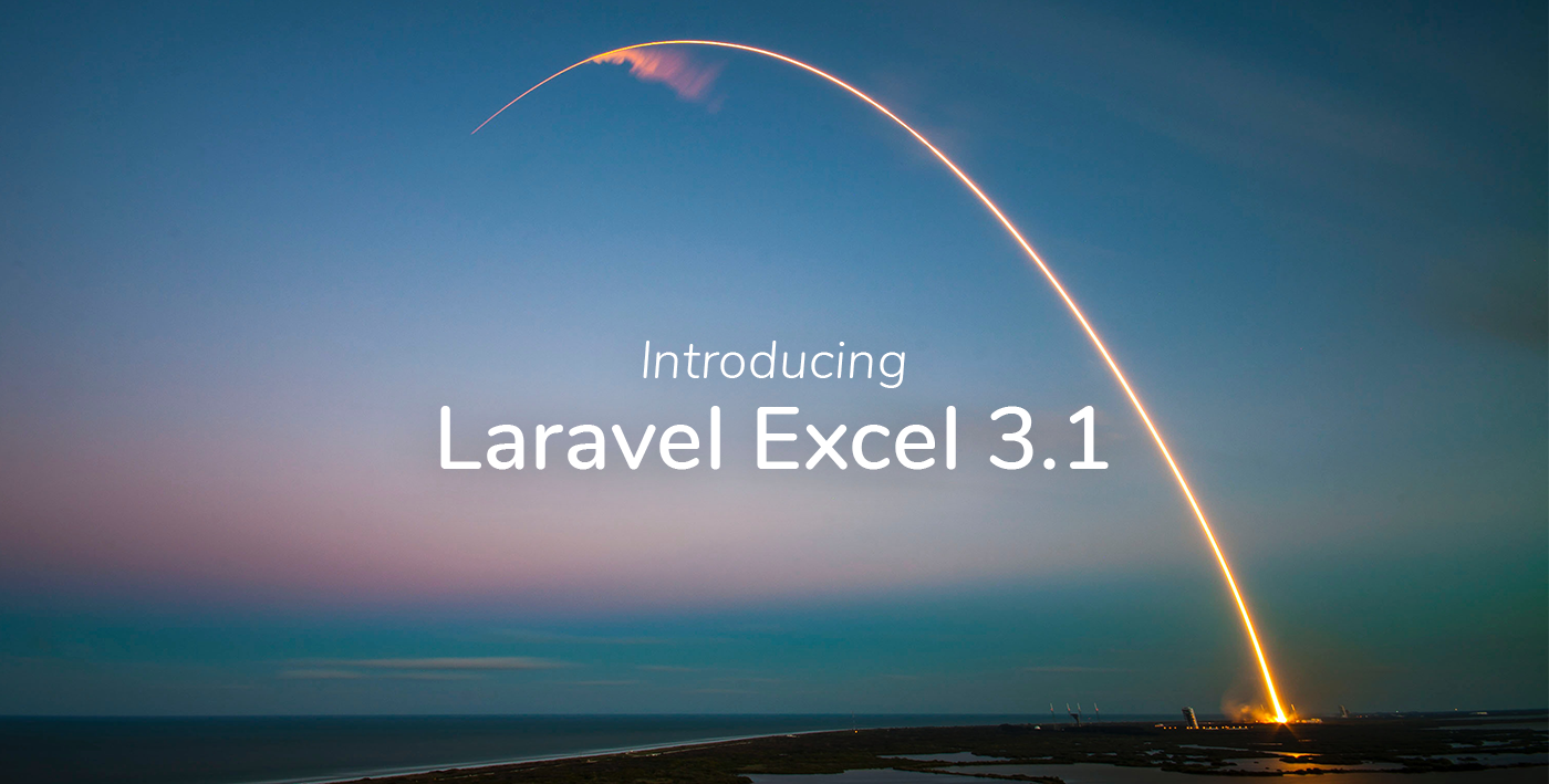 Introducing Laravel Excel 3 1 - Maatwebsite - Medium