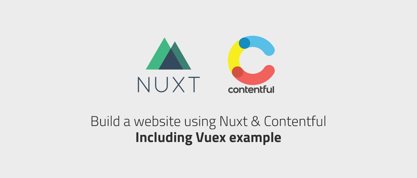 Build a website using Nuxt & Contentful — A step by step guide