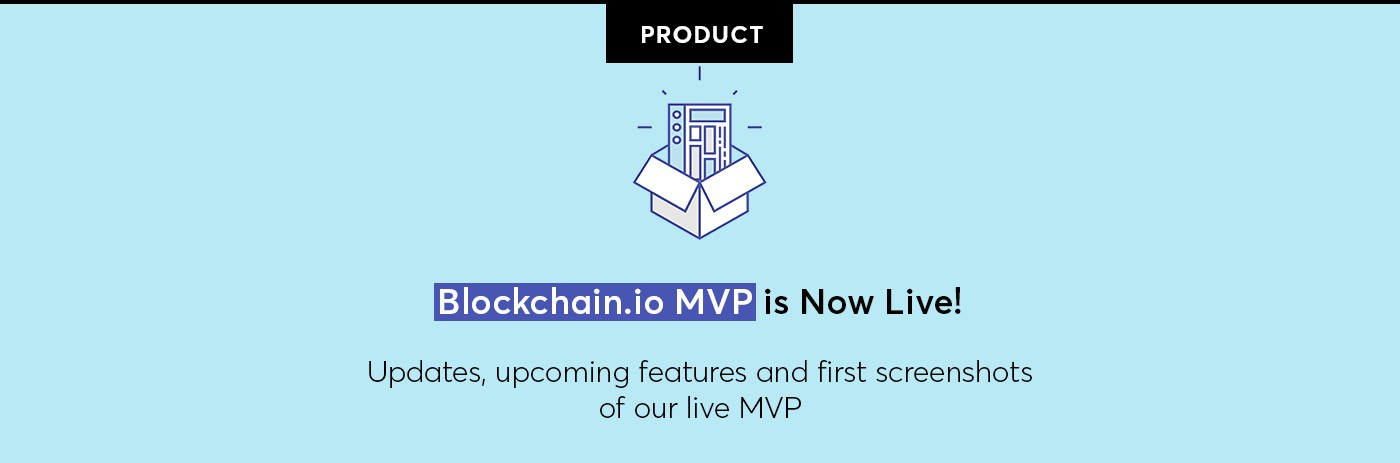 Blockchain io MVP is Now Live - Blockchain io - Medium