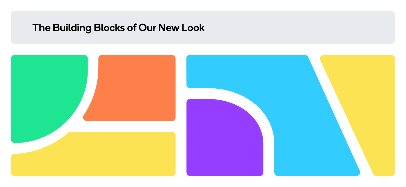 The Building Blocks of Our New Look