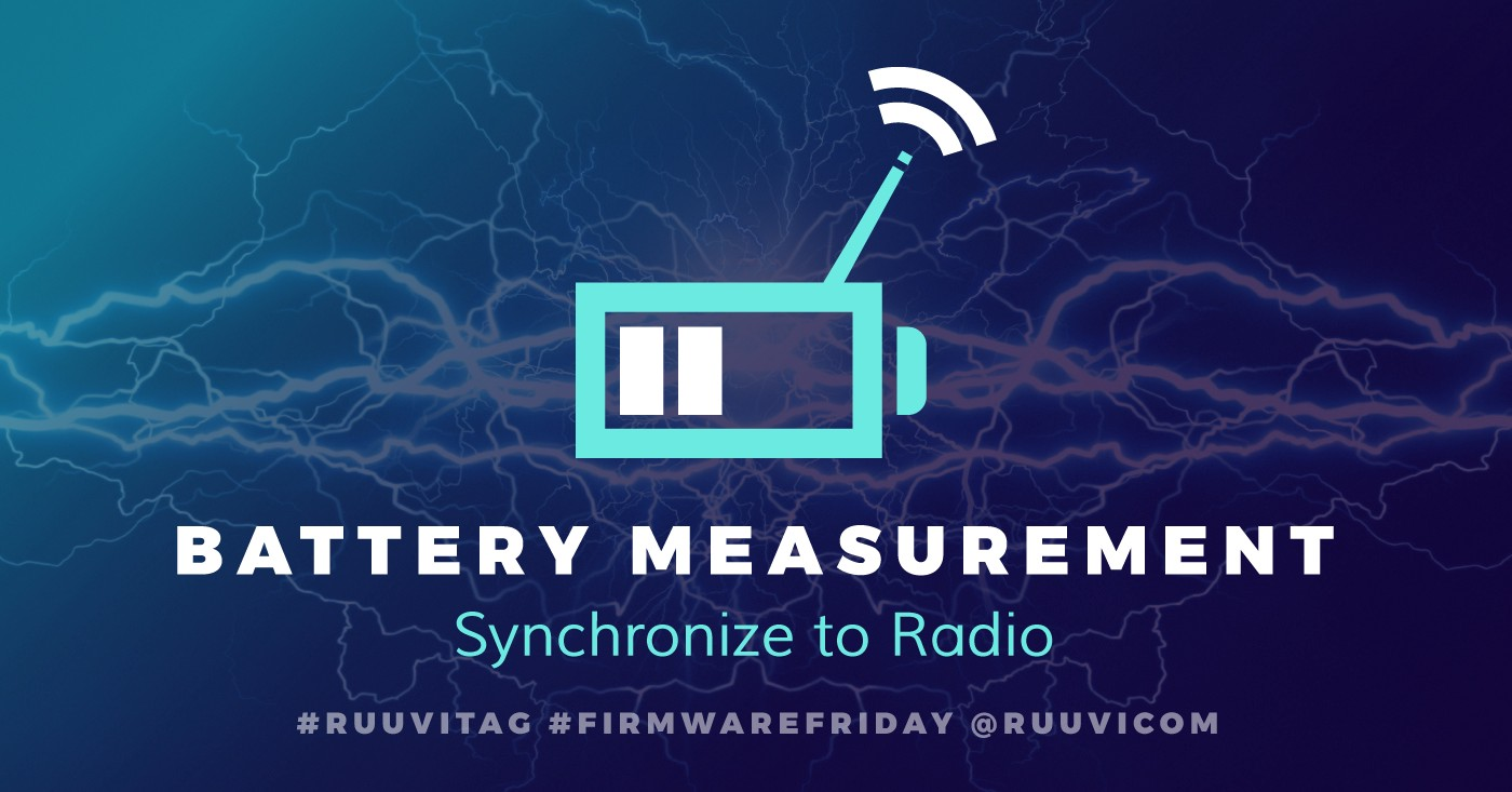 Ruuvi Firmware - Part 13: Battery Measurement Synchronized