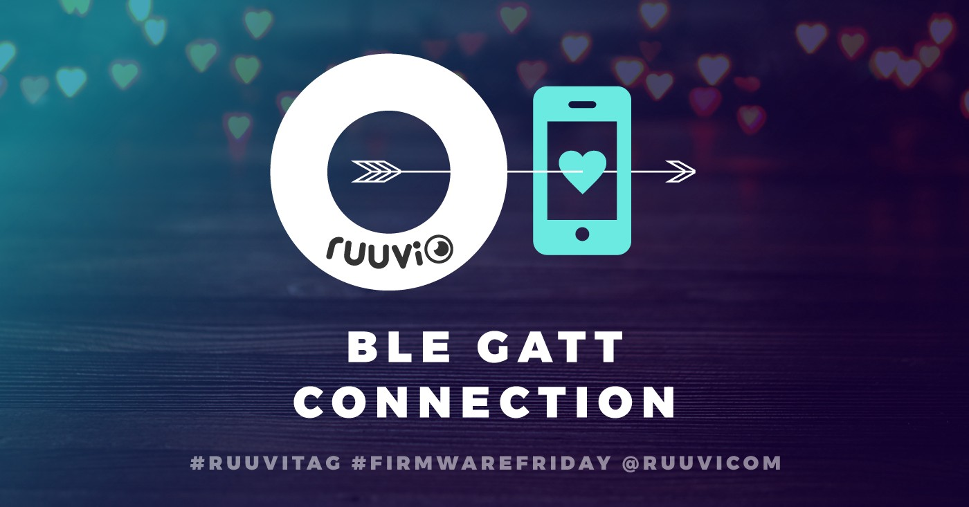Ruuvi Firmware - Part 16: BLE GATT Connection - Ruuvi Blog