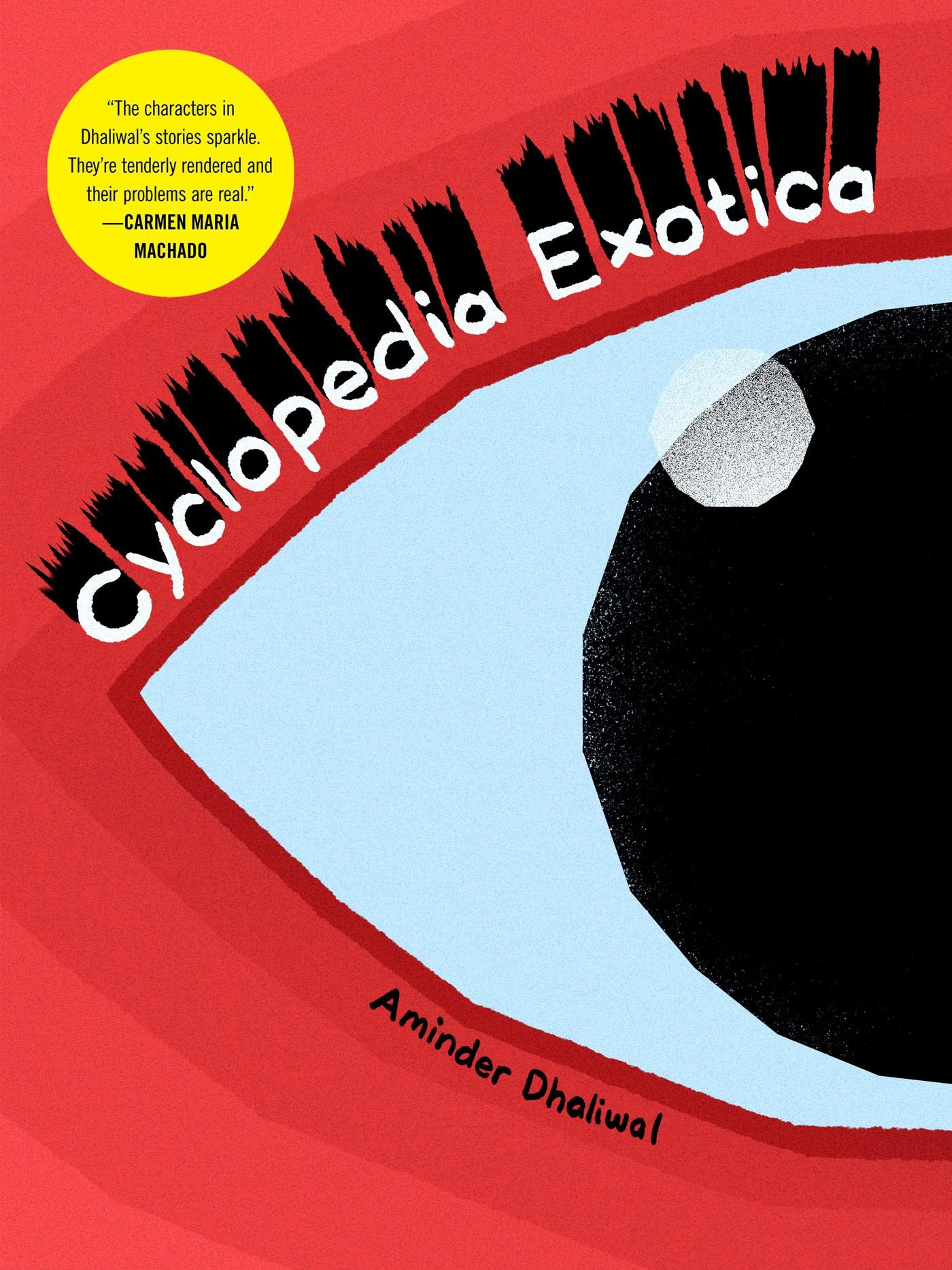The cover of Cylcopedia Exotica by Aminder Dhaliwal, featuring a large single eye on a red background.