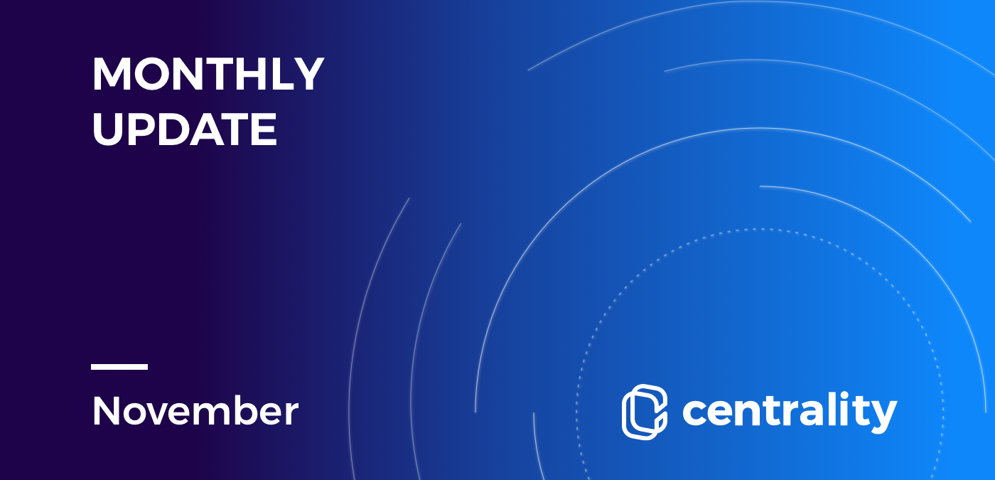 Centrality Monthly Update — November 2018 - Centrality - Medium