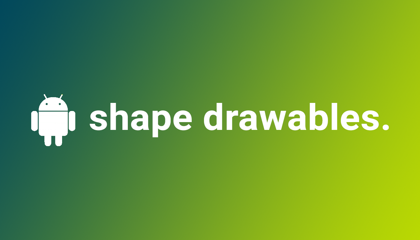 Android Shape Drawables Tutorial - AndroidPub
