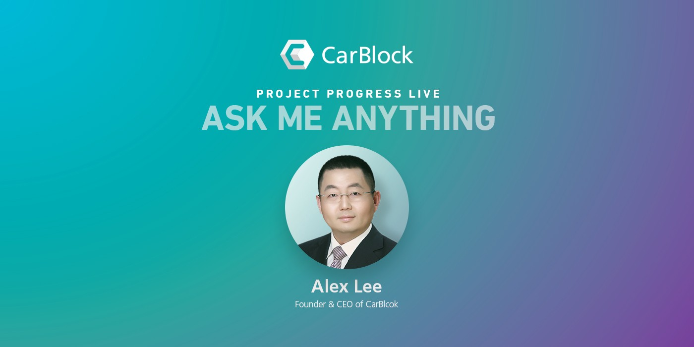 CarBlock CEO Alex Lee AMA Live - CarBlock - Medium