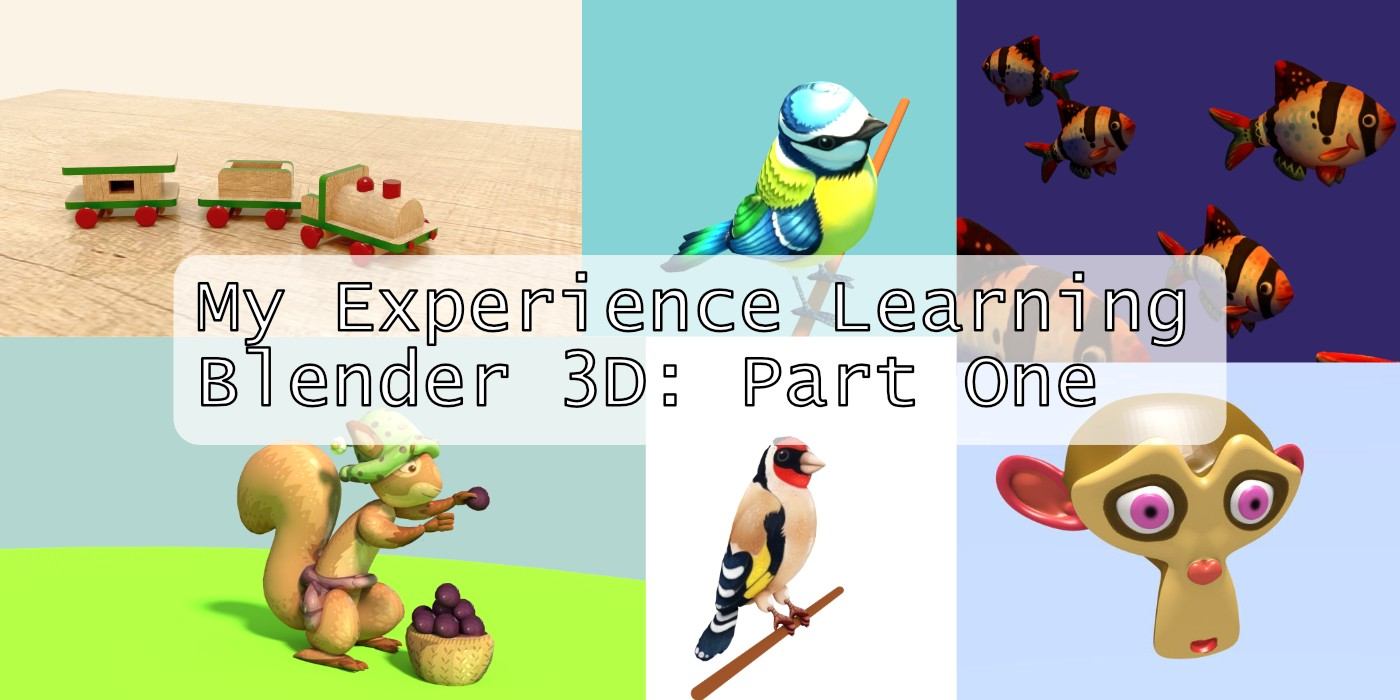 My Experience Learning Blender (Open Source 3D Software