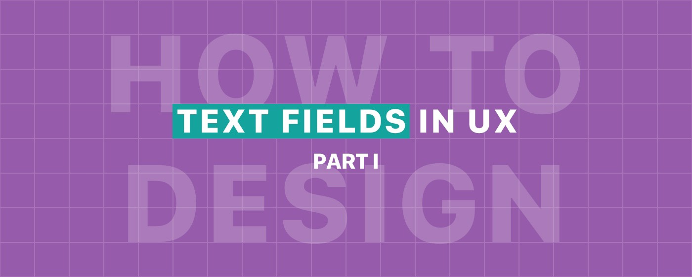 The ultimate guide for text fields in UX - Prototypr