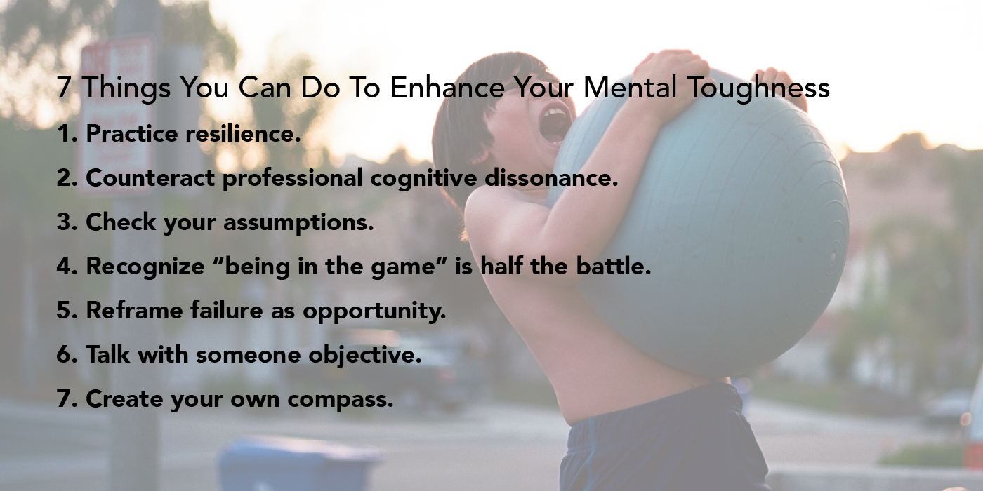 7 Things You Can Do To Enhance Your Mental Toughness