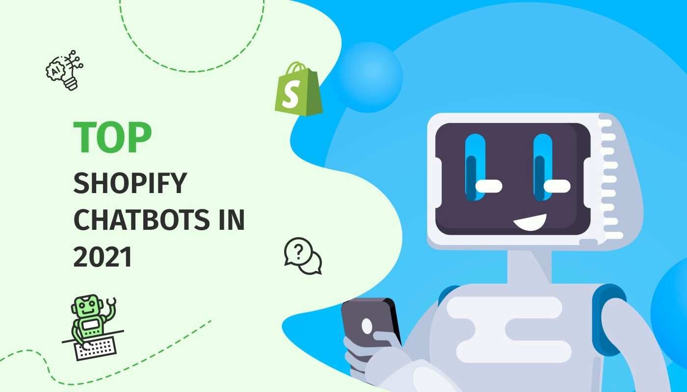 The best Shopify chat bots in 2021