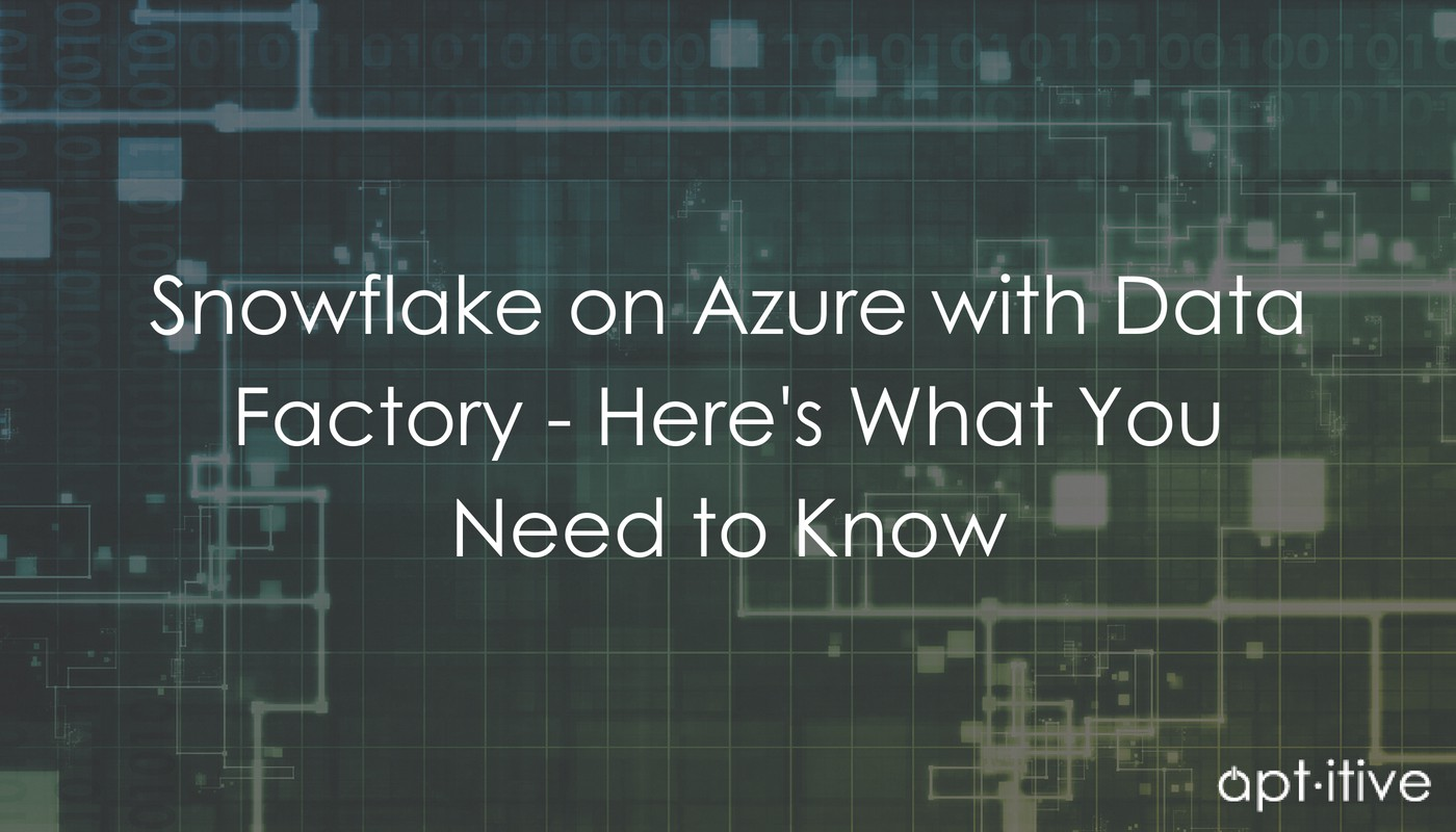 Snowflake on Azure with Data Factory — Here's What You Need