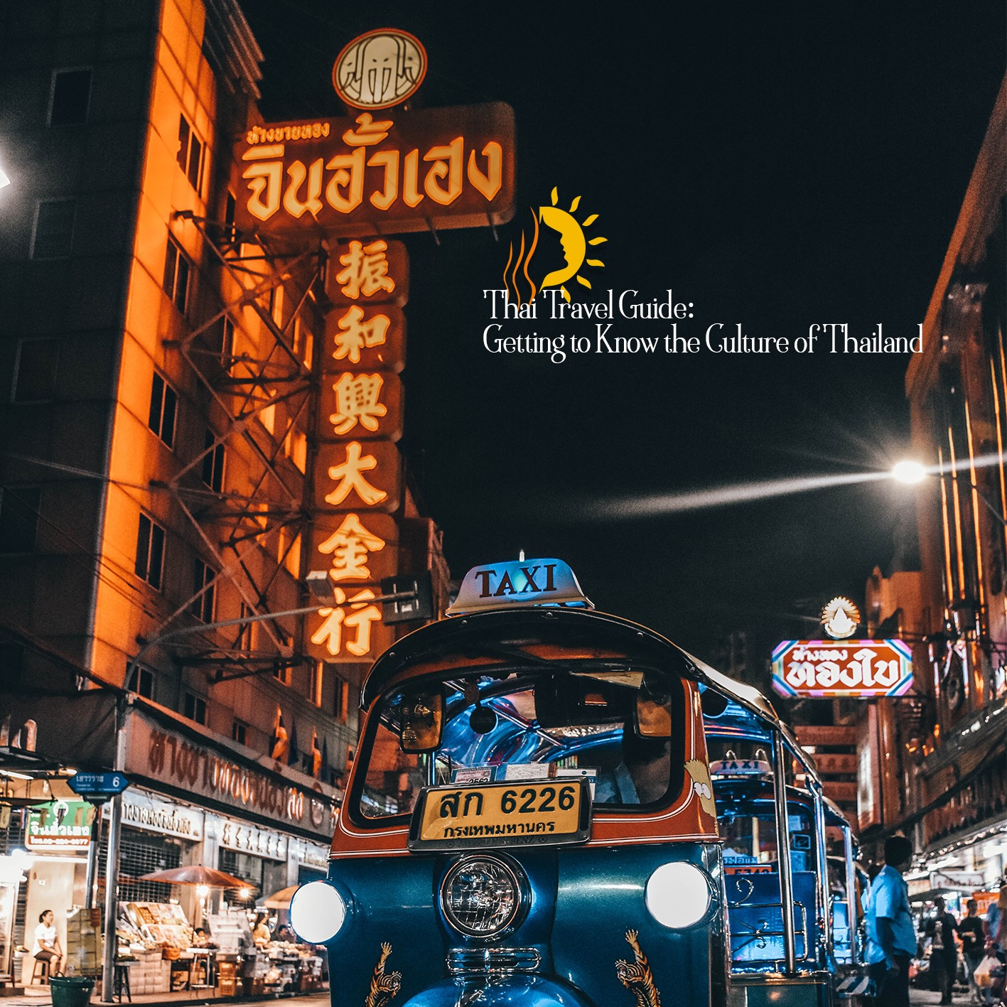 Thai Travel Guide | Getting to Know the Culture of Thailand