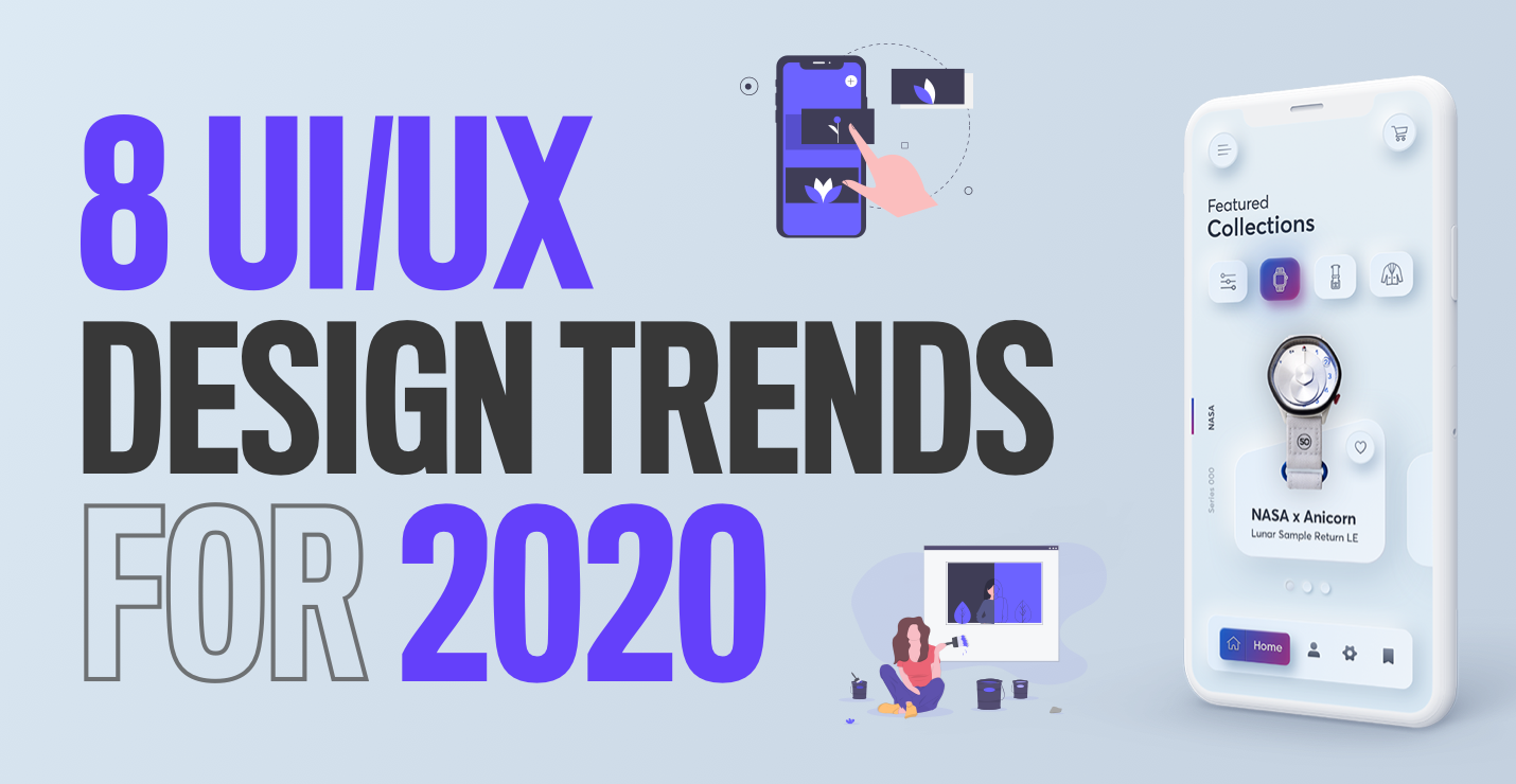 8 Ui Design Trends For 2020 The Rapid Growth Of Technology By Dawid Tomczyk Ux Collective