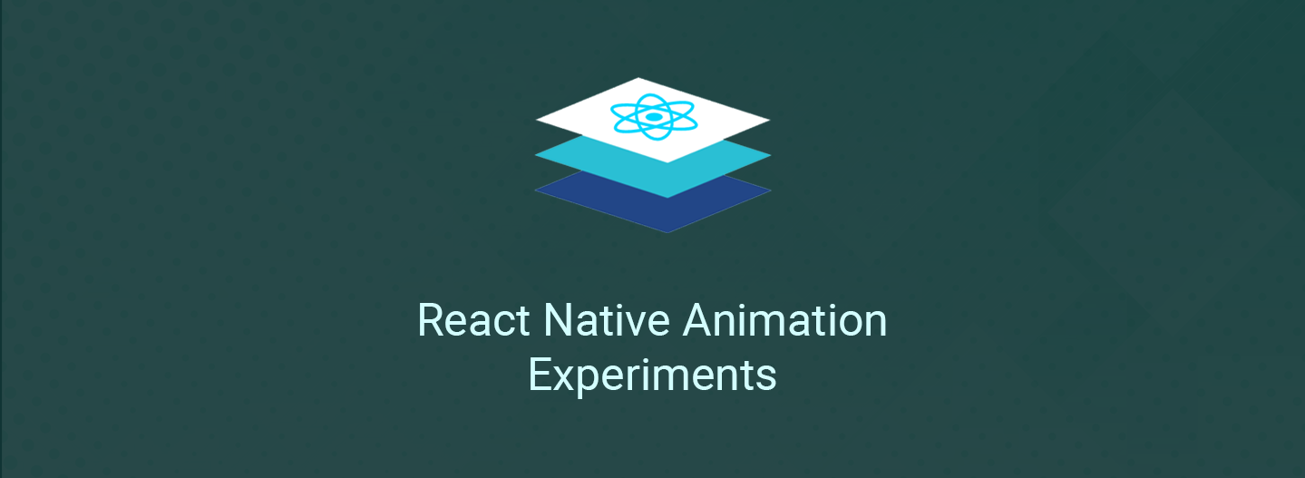 React Native Animation Experiments - The GeekyAnts Blog