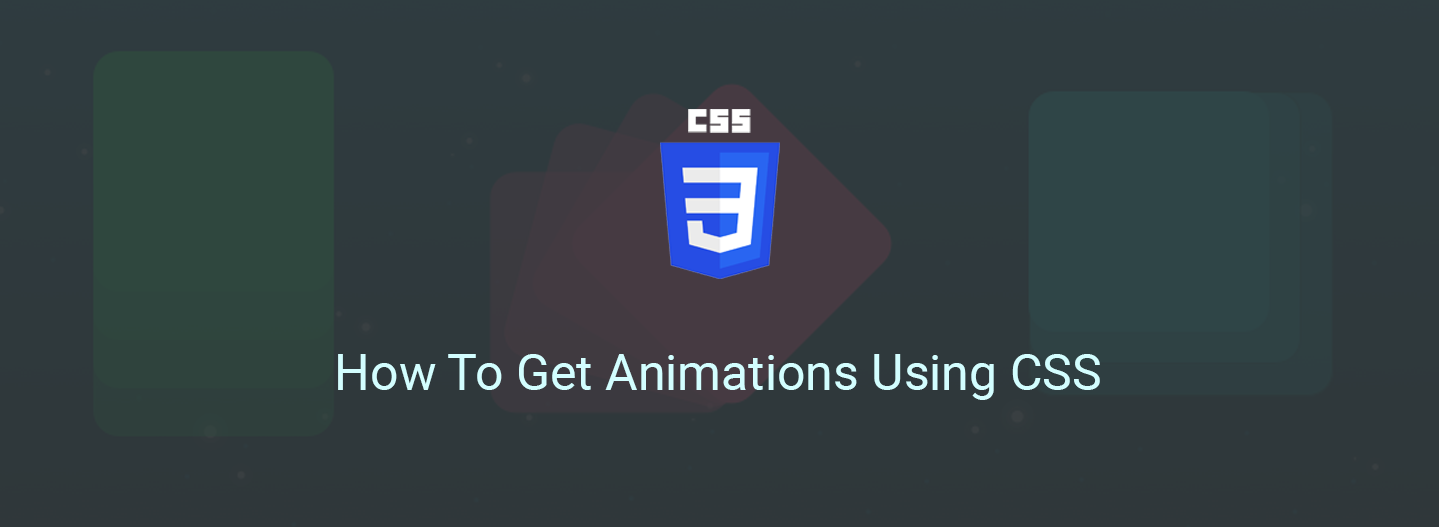 How To Animate Using CSS - codeburst