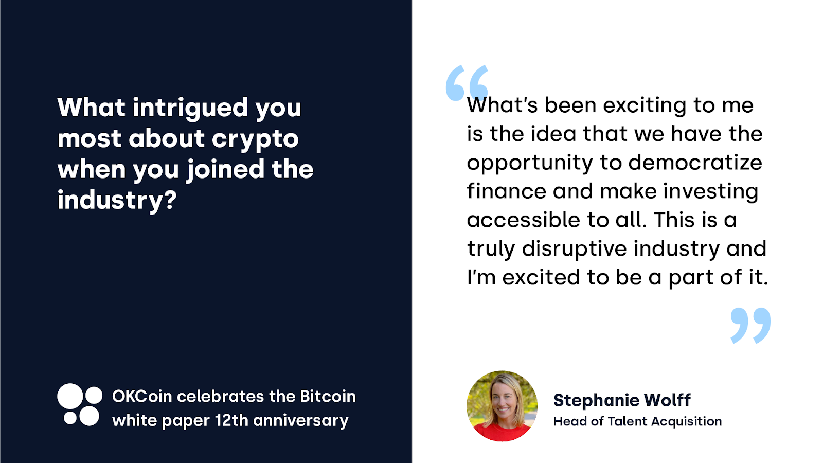 OKCoin celebrates the Bitcoin white paper anniversary — a quote from Stephanie Wolff, OKCoin Head of Talent