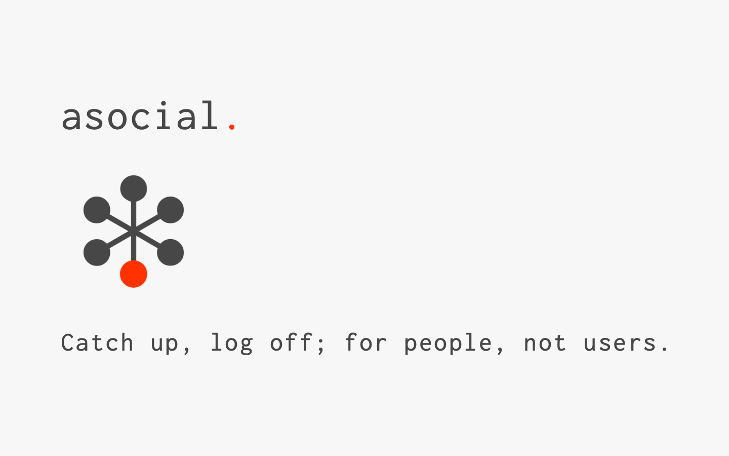 A graphic of the asocial. logo, avatar, and tagline ('Catch up, log off; for people, not users.').