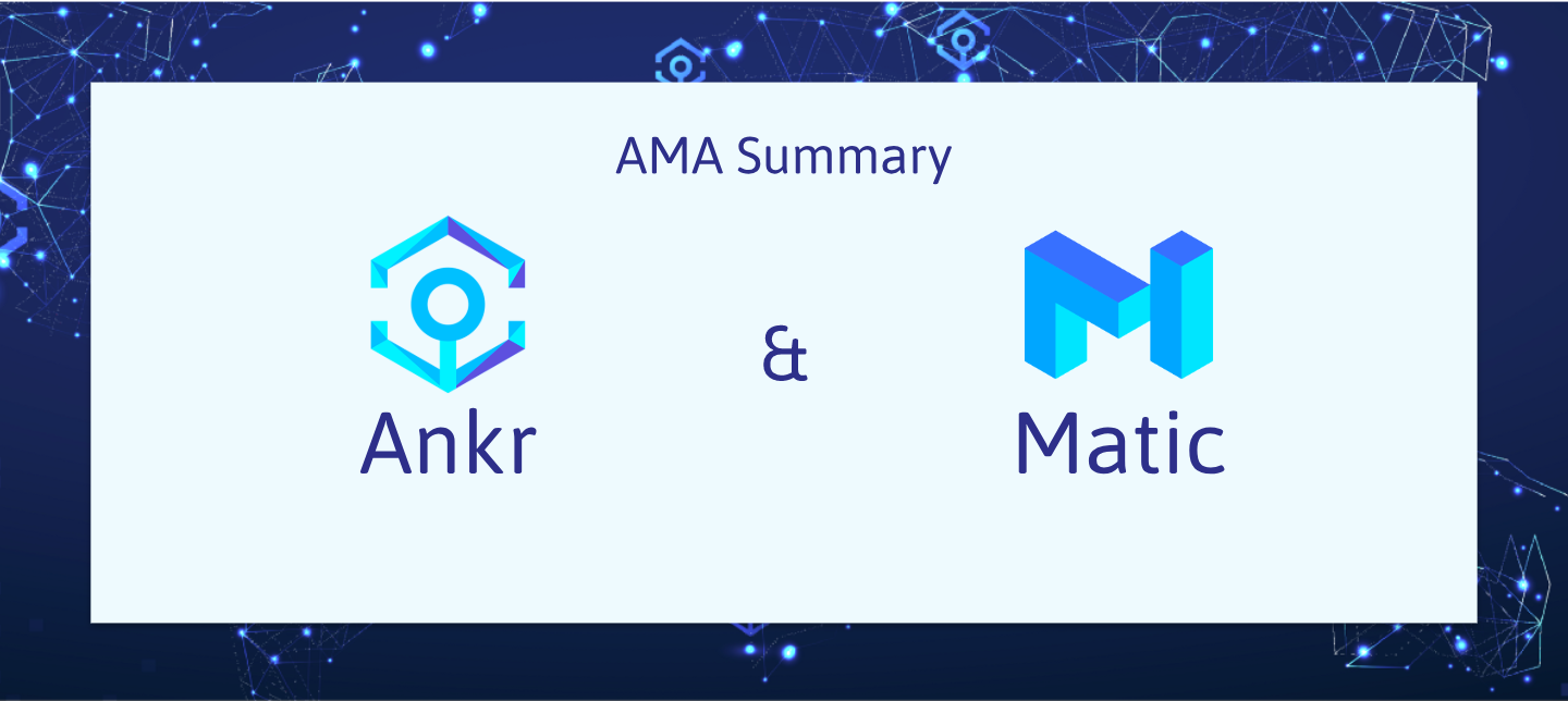 Summary of the Ankr & Matic AMA - Ankr - Medium