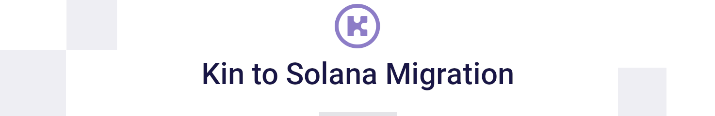 Kin to Solana Migration Details—Quick Guide