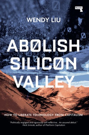 """The book cover of """"Abolish Silicon Valley"""" by Wendy Liu"""