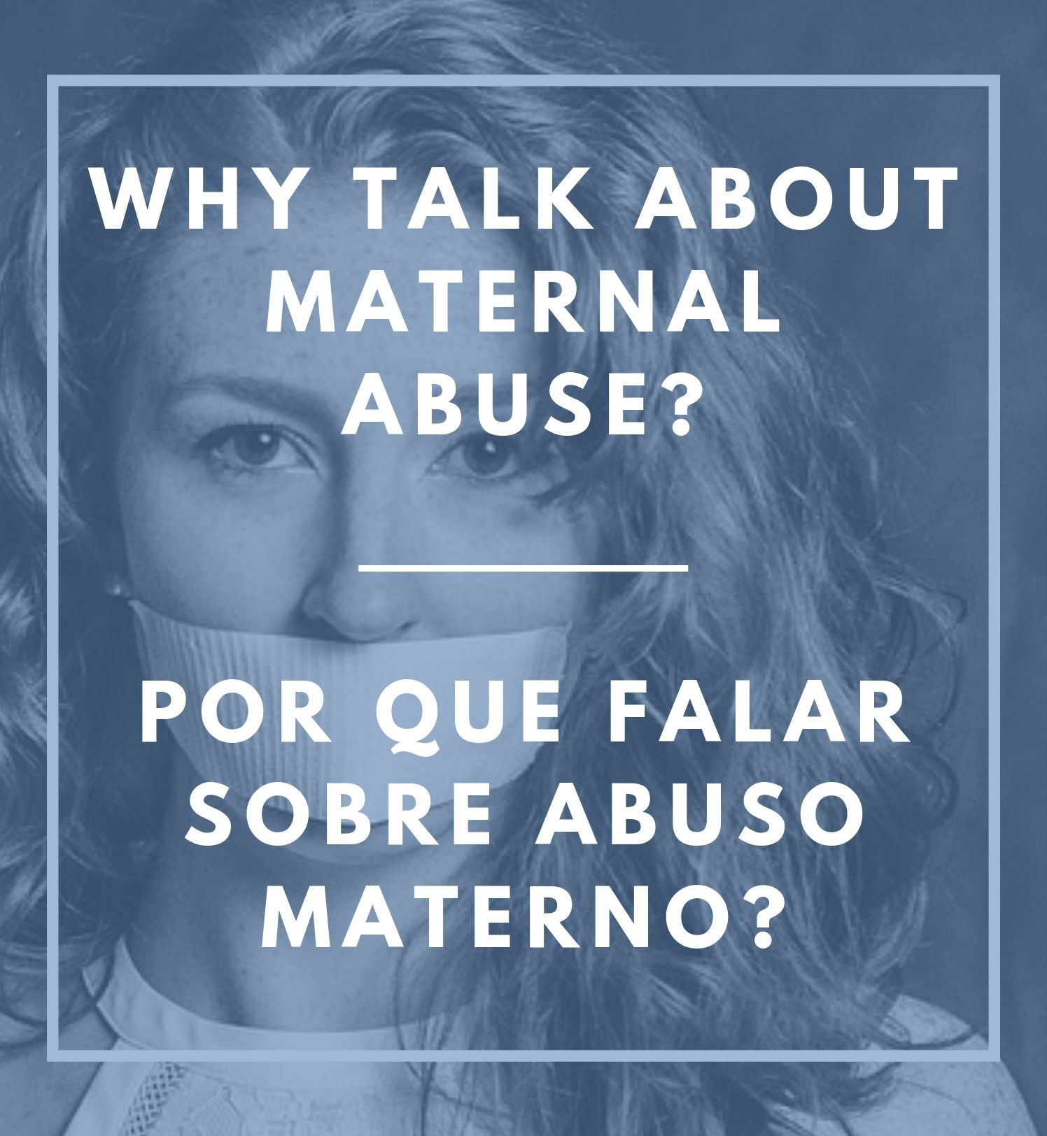 Why talk about maternal abuse and not abusive parents?