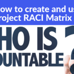 How create and use a project RACI Matrix