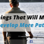 7 Things That Will Make You Develop More Patience