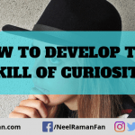 How to Develop the Skill of Curiosity