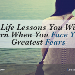 5 Life Lessons You Will Learn When You Face Your Greatest Fears