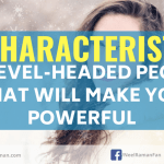 10 Characteristics Of Level-Headed People That Will Make You Powerful