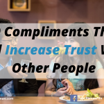 10 Compliments That Will Increase Trust With Other People