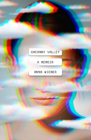 """The book cover of """"Uncanny Valley: A Memoir"""" by Anna Wiener"""