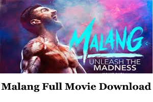 Malang Full Movie Download Online Leaked By Tamilrockers By Kajal Medium